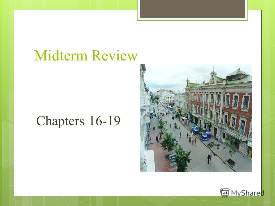 Midterm Review Chapters 16-19