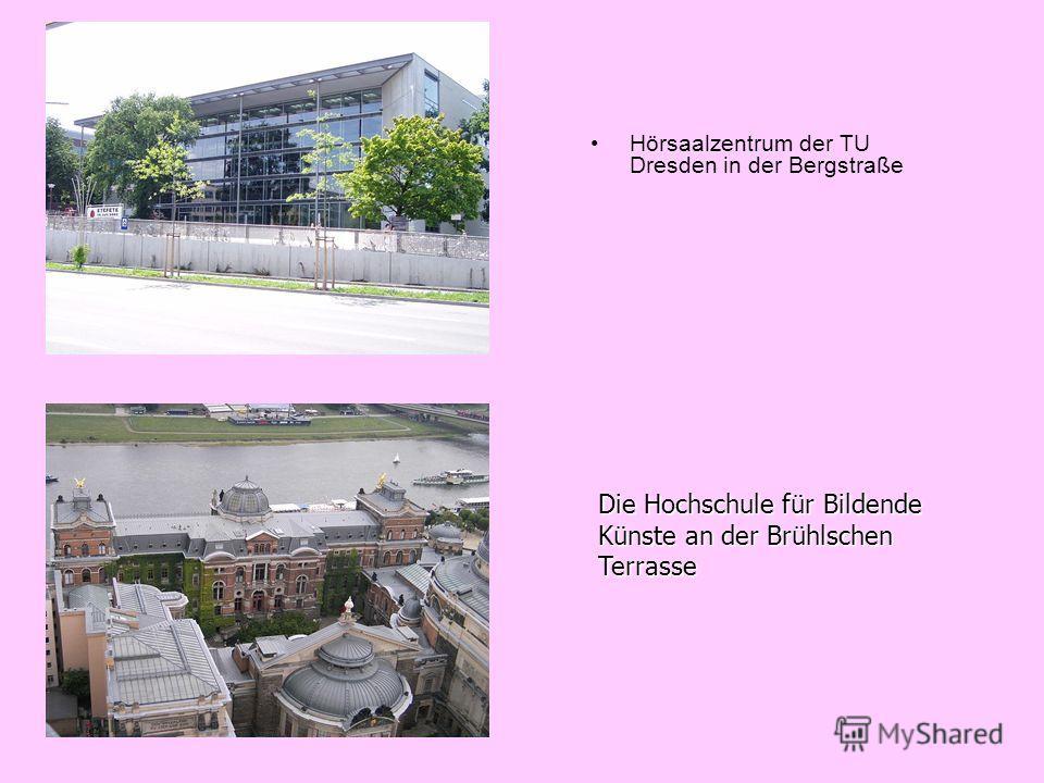 Hörsaalzentrum der TU Dresden in der Bergstraße Die Hochschule für Bildende Künste an der Brühlschen Terrasse