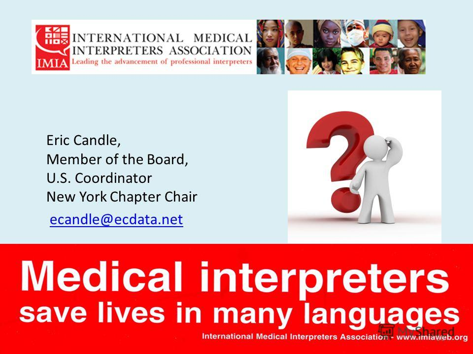 Questions? Eric Candle, Member of the Board, U.S. Coordinator New York Chapter Chair ecandle@ecdata.net 56