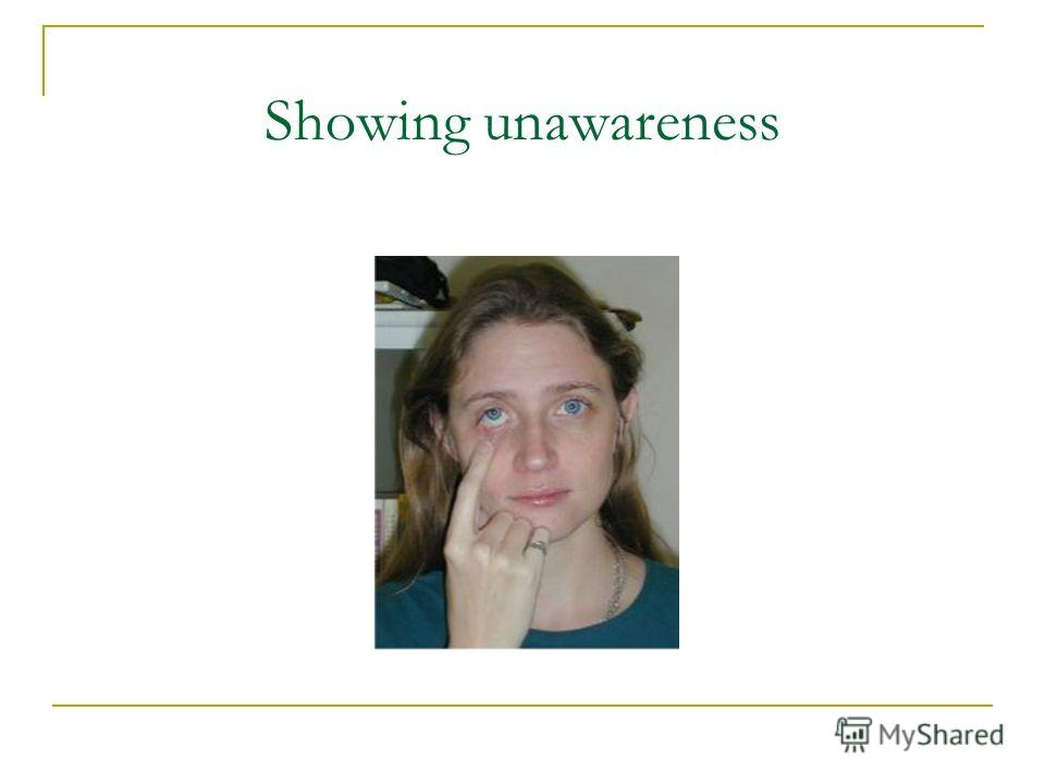 Showing unawareness