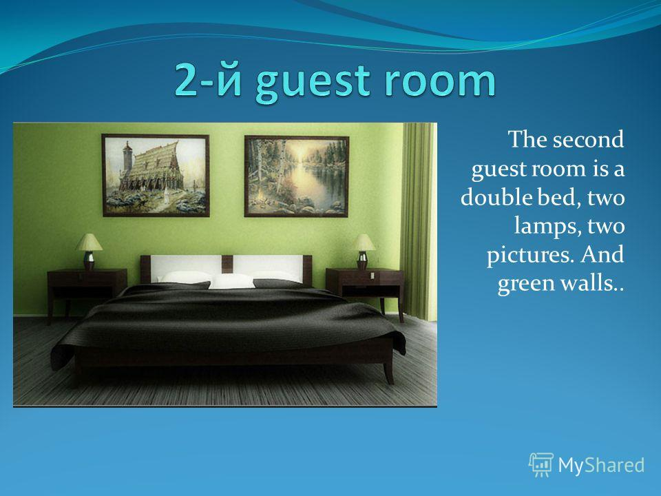 The second guest room is a double bed, two lamps, two pictures. And green walls..