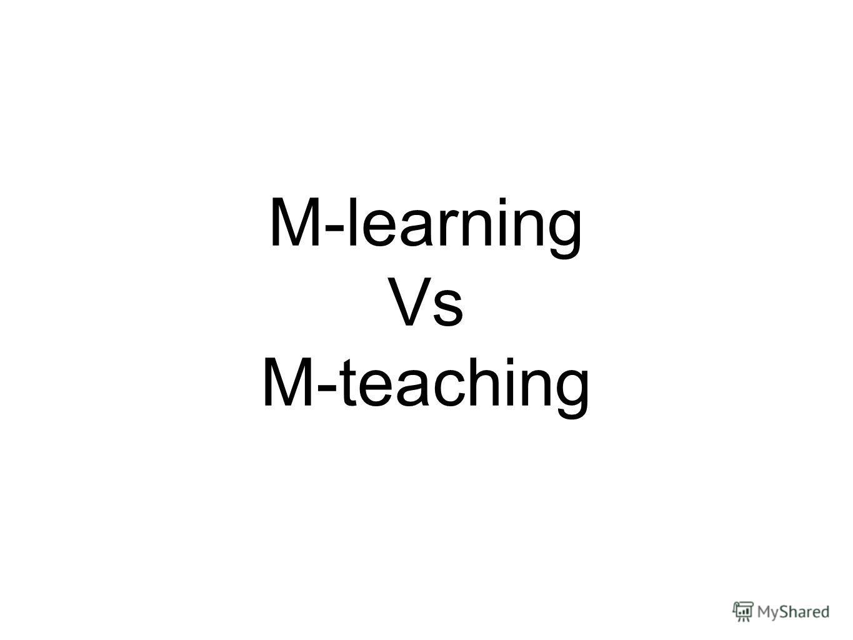 M-learning Vs M-teaching