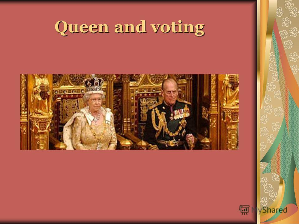 Queen and voting