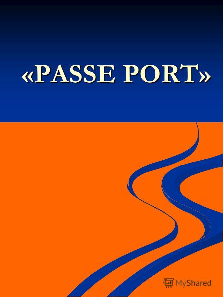 «PASSE PORT»