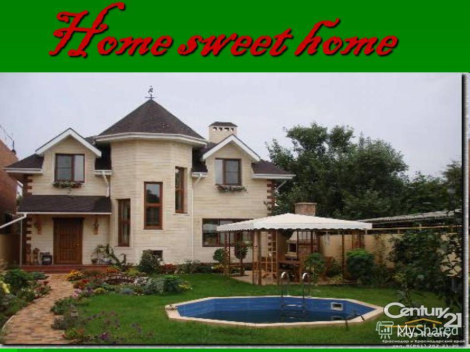 Home sweet home Home sweet home