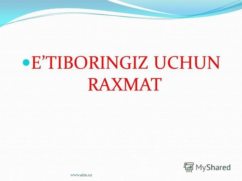 ETIBORINGIZ UCHUN RAXMAT www.aim.uz