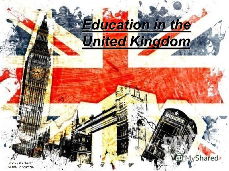 Mariya Kalchenko Sasha Bondarchuk Education in the United Kingdom