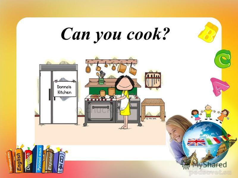 Can you cook?