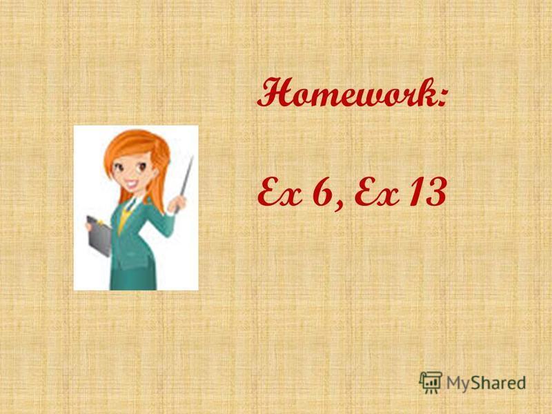 Homework: Ex 6, Ex 13