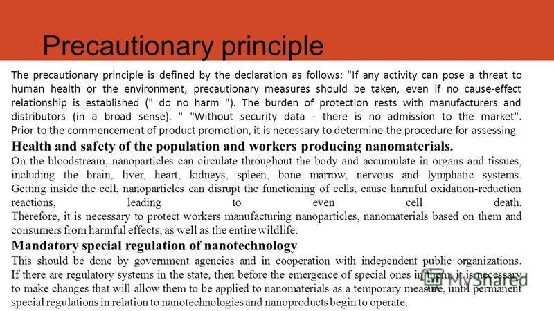 Precautionary principle The precautionary principle is defined by the declaration as follows: