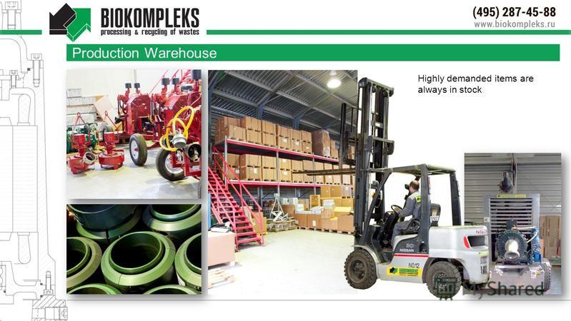 Production Warehouse Highly demanded items are always in stock