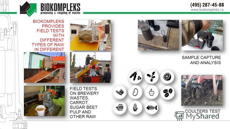 BIOKOMPLEKS PROVIDES FIELD TESTS WITH DIFFERENT TYPES OF RAW IN DIFFERENT MODES OF EQUIPMENT FIELD TESTS ON BREWERY WASTES, CARROT, SUGAR BEET PULP AND OTHER RAW SAMPLE CAPTURE AND ANALYSIS COULTERS TEST