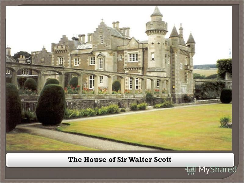 The House of Sir Walter Scott