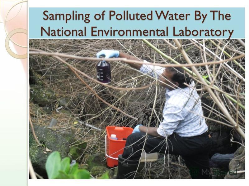 Sampling of Polluted Water By The National Environmental Laboratory