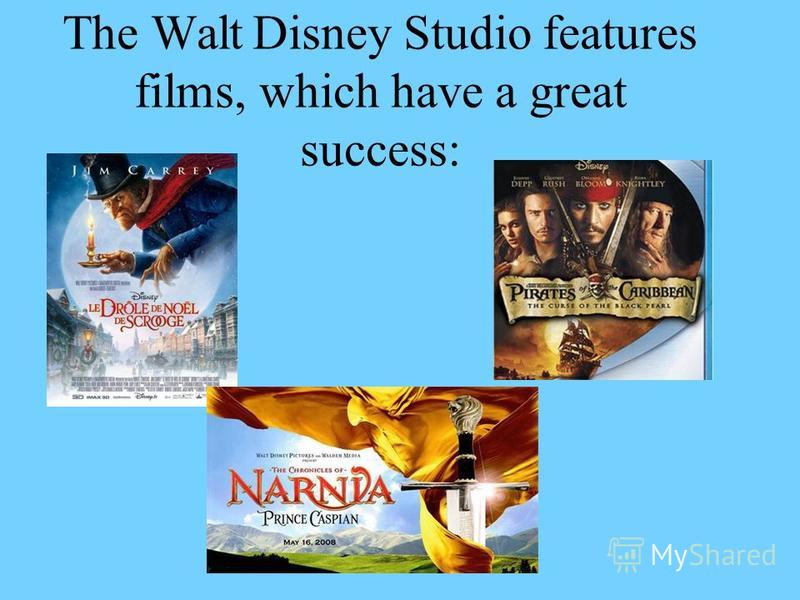 The Walt Disney Studio features films, which have a great success: