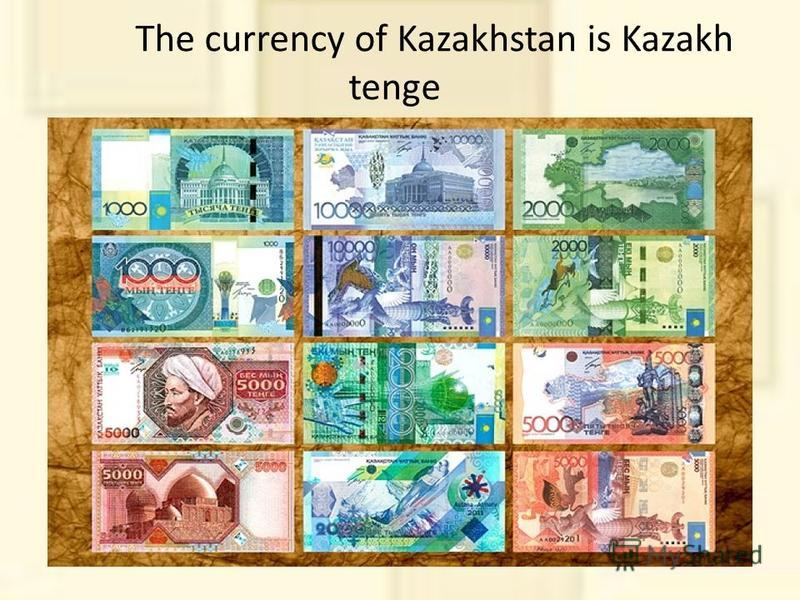 The currency of Kazakhstan is Kazakh tenge