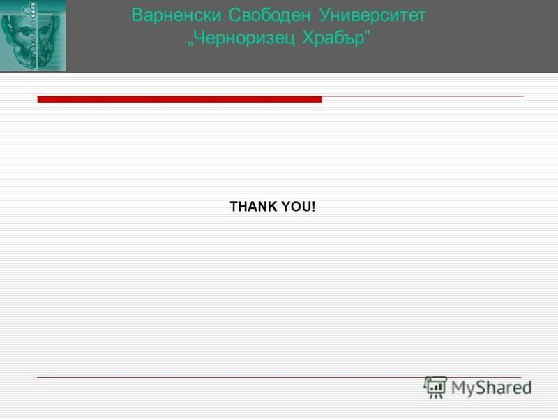 Варненски Свободен Университет Черноризец Храбър THANK YOU!