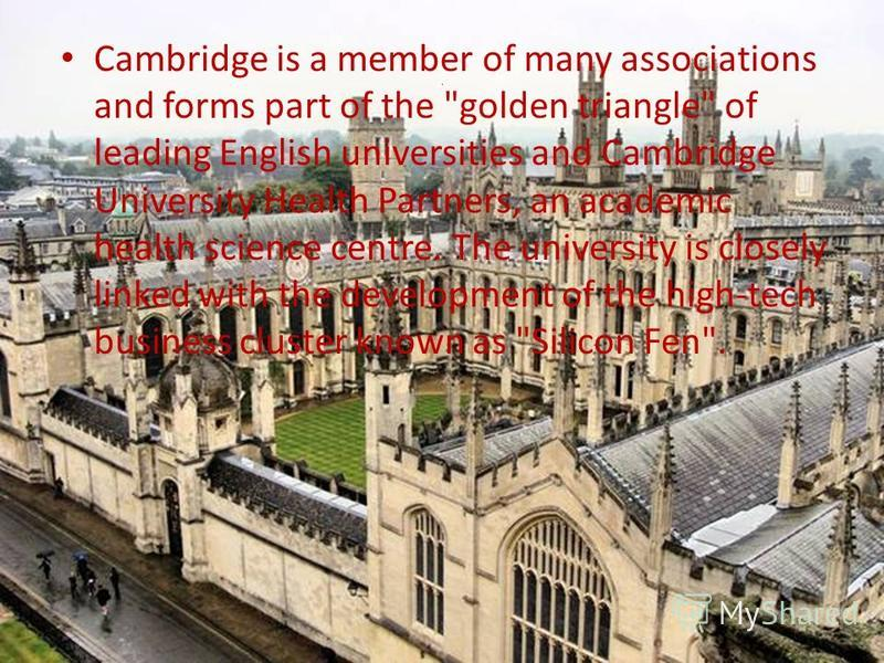 . Cambridge is a member of many associations and forms part of the