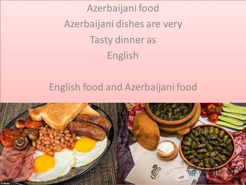 Azerbaijani food Azerbaijani dishes are very Tasty dinner as English English food and Azerbaijani food Azerbaijani food Azerbaijani dishes are very Tasty dinner as English English food and Azerbaijani food