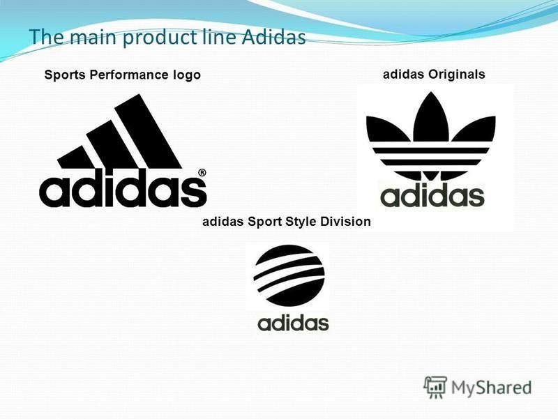 The main product line Adidas 2 Sports Performance logo adidas Originals adidas Sport Style Division