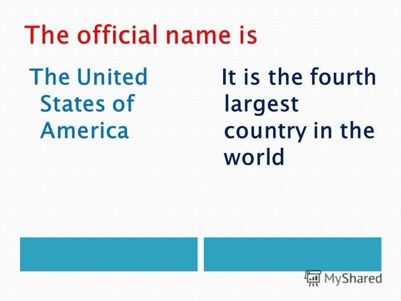 The United States of America It is the fourth largest country in the world