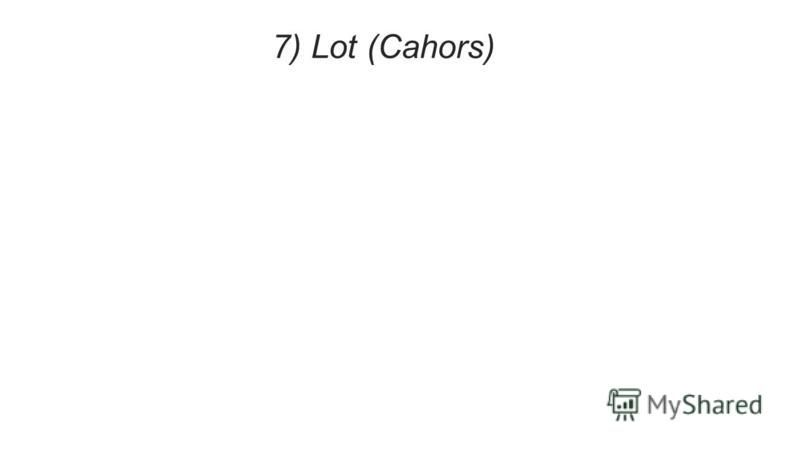 7) Lot (Cahors)