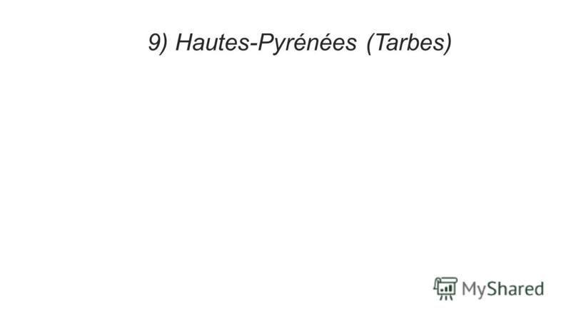 9) Hautes-Pyrénées (Tarbes)