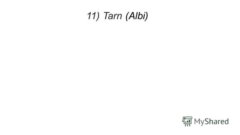 11) Tarn (Albi)