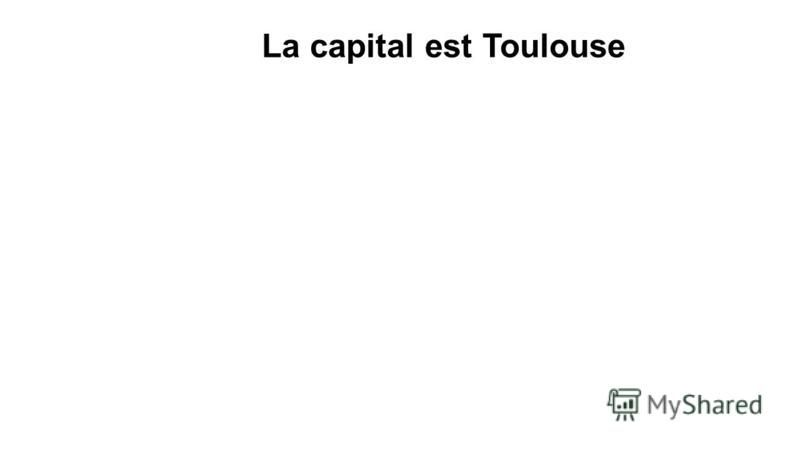 La capital est Toulouse