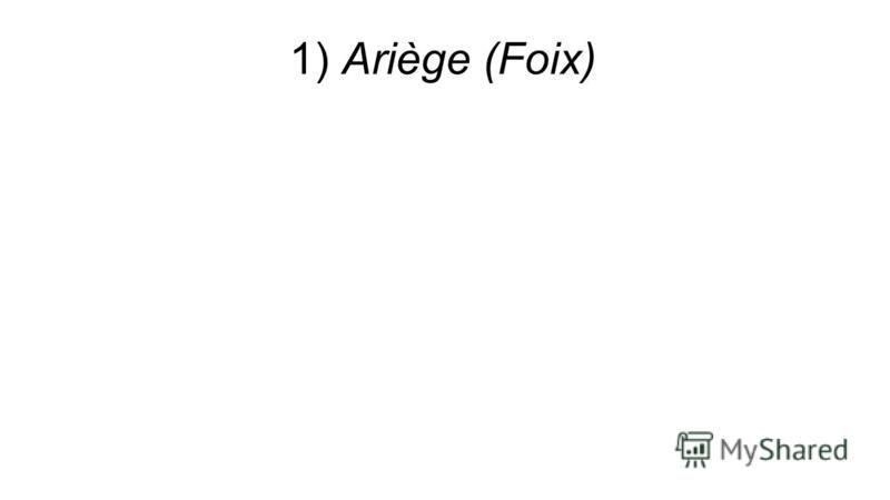 1) Ariège (Foix)
