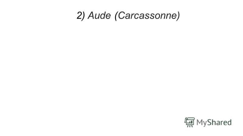 2) Aude (Carcassonne)