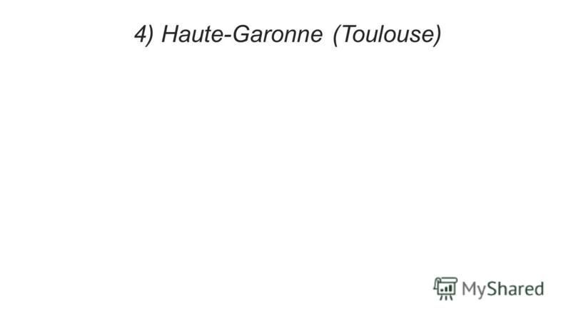 4) Haute-Garonne (Toulouse)