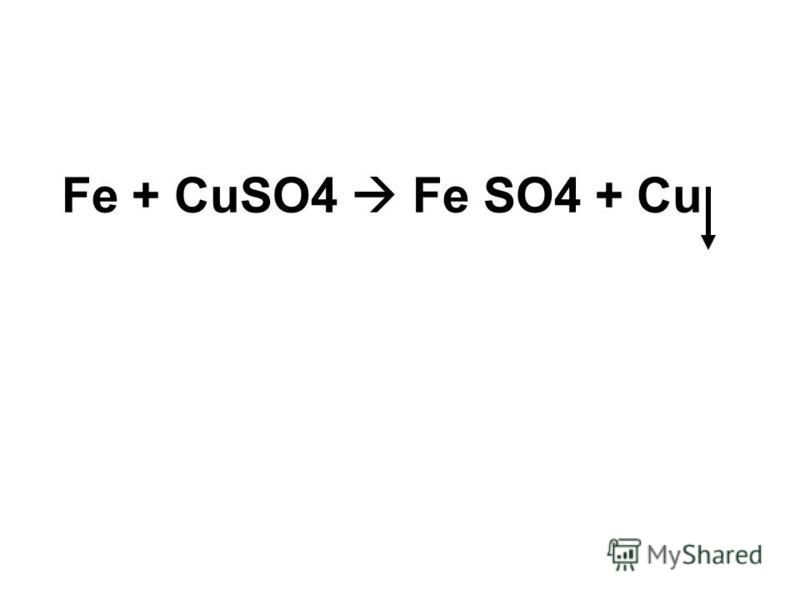 Fe + CuSO4 Fe SO4 + Cu
