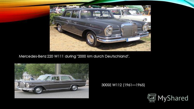 Mercedes-Benz 220 W111 during 2000 km durch Deutschland. 300SE W112 (19611965)