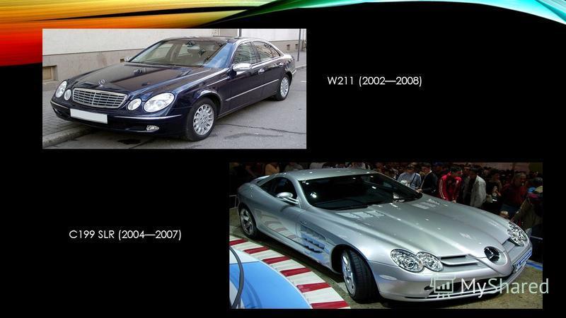 W211 (20022008) C199 SLR (20042007)