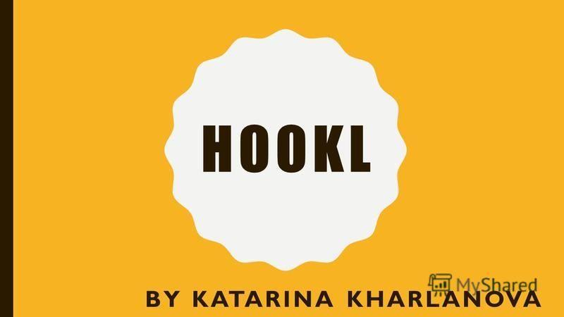 HOOKL BY KATARINA KHARLANOVA