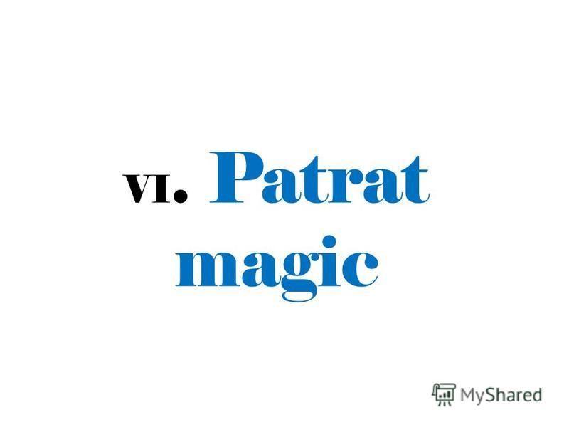VI. Patrat magic