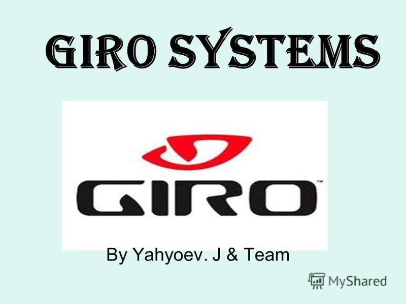 Giro Systems By Yahyoev. J & Team