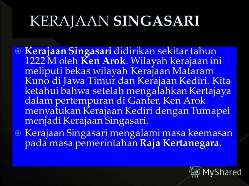 Terdapat Serangan dari kerajaan Singasari yang dipimpin oleh Ken Arok.