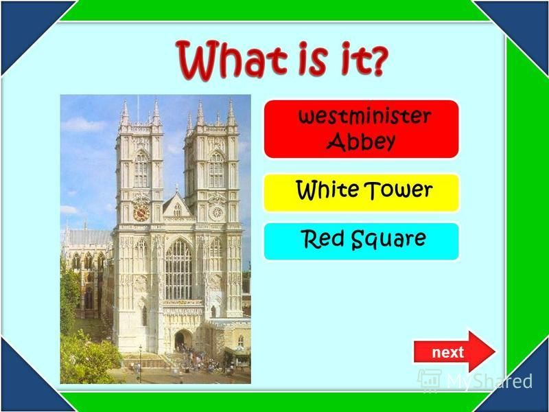 westminister Abbey White Tower Red Square next