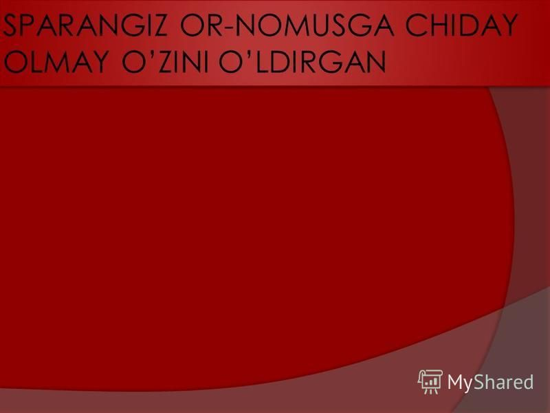SPARANGIZ OR-NOMUSGA CHIDAY OLMAY OZINI OLDIRGAN