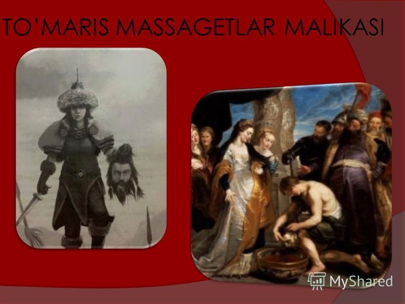 TOMARIS MASSAGETLAR MALIKASI