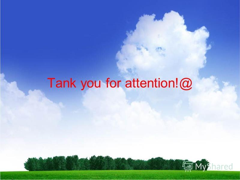 Tank you for attention!@