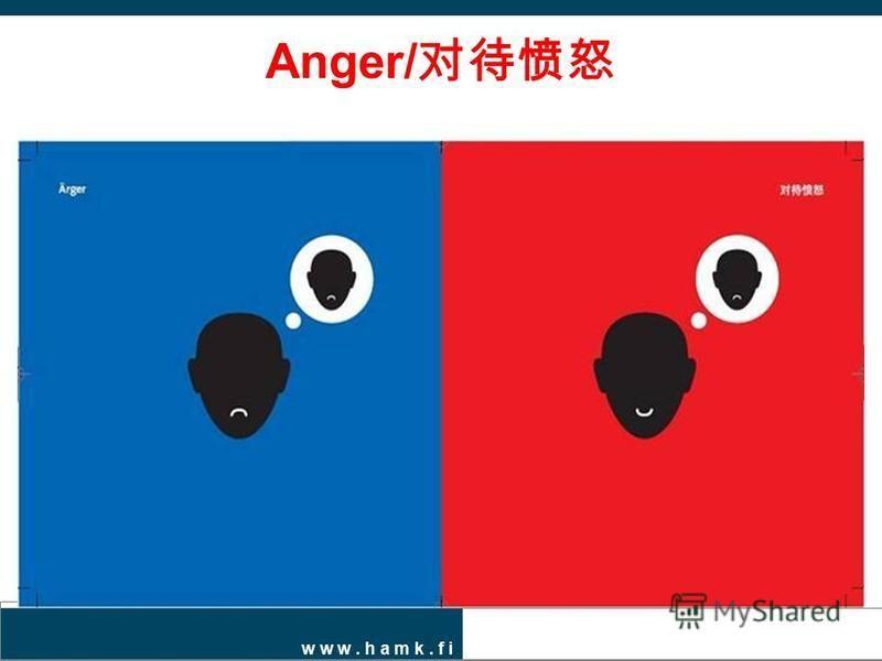 w w w. h a m k. f i Anger/
