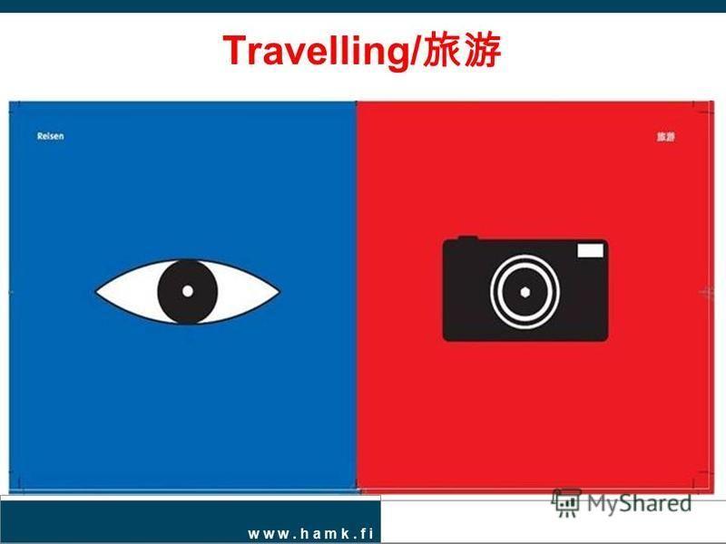w w w. h a m k. f i Travelling/