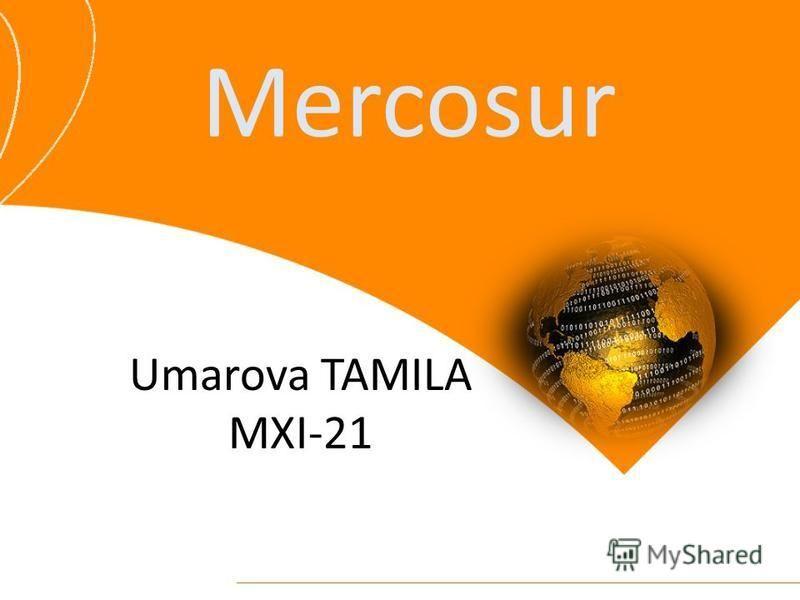 Mercosur Umarova TAMILA MXI-21
