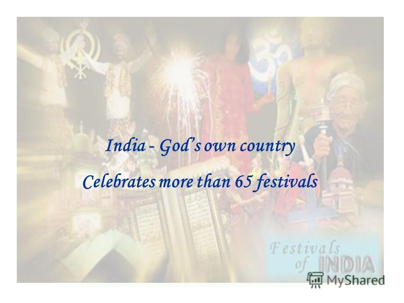 India - Gods own country Celebrates more than 65 festivals