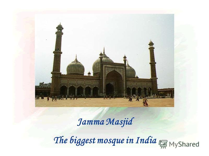 Jamma Masjid The biggest mosque in India