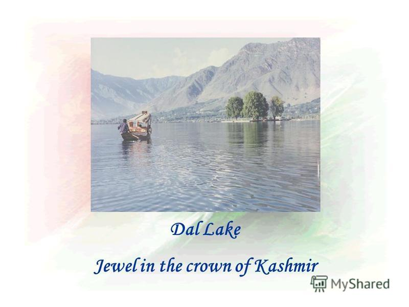 Dal Lake Jewel in the crown of Kashmir