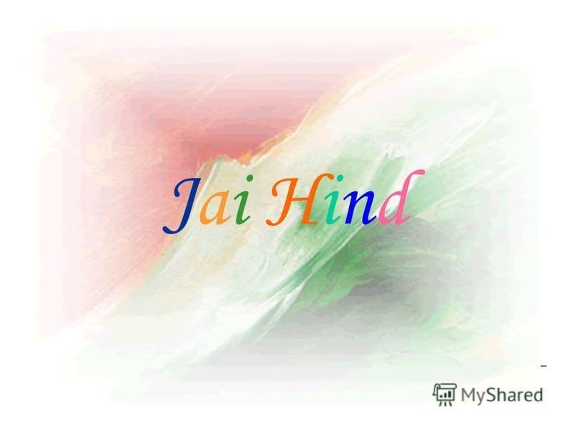Jai Hind -